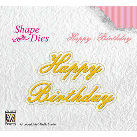 Nellie´s Choice – Dies – Happy Birthday med Skygge